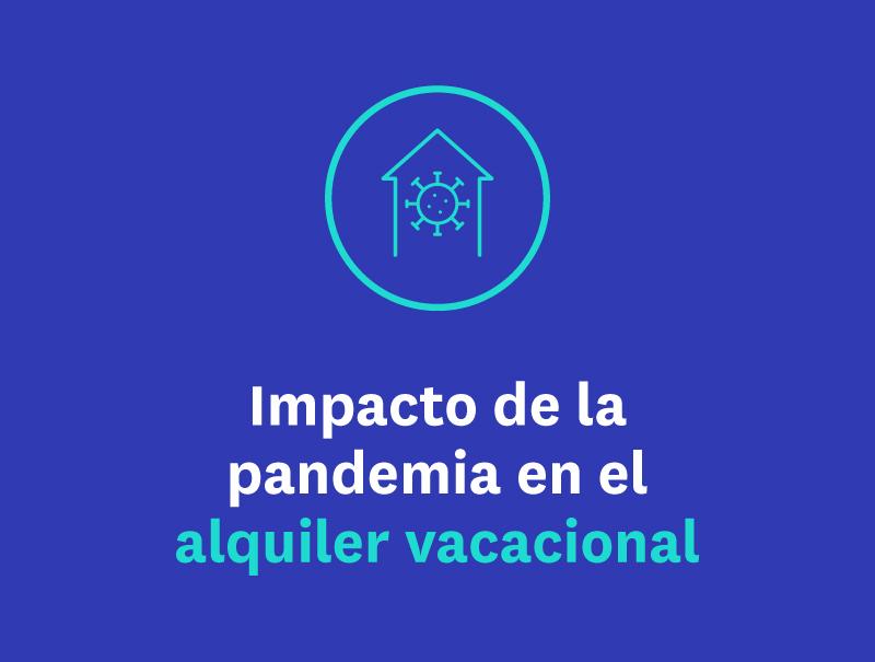 Impacto de la pandemia en el alquiler vacacional